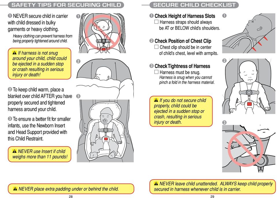 If harness is not snug around your child, child could be ejected in a sudden stop or crash resulting in serious injury or death!