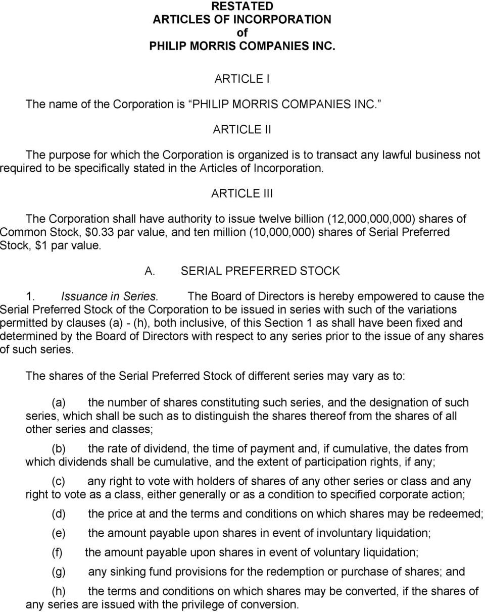 ARTICLE III The Corporation shall have authority to issue twelve billion (12,000,000,000) shares of Common Stock, $0.