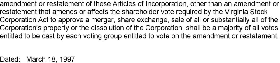 of all or substantially all of the Corporation s property or the dissolution of the Corporation, shall be a majority