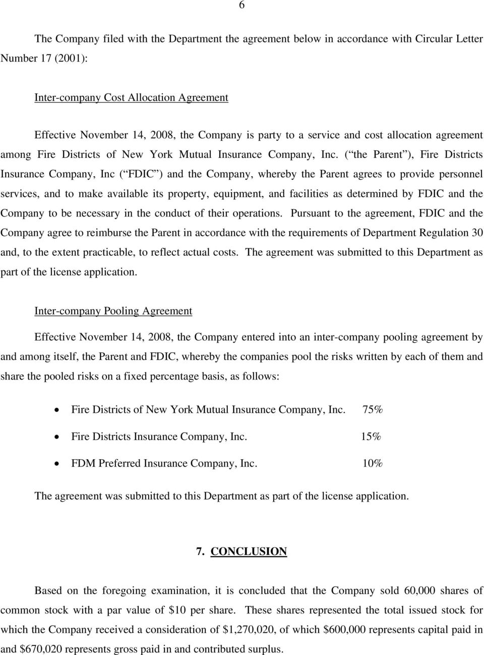 ( the Parent ), Fire Districts Insurance Company, Inc ( FDIC ) and the Company, whereby the Parent agrees to provide personnel services, and to make available its property, equipment, and facilities