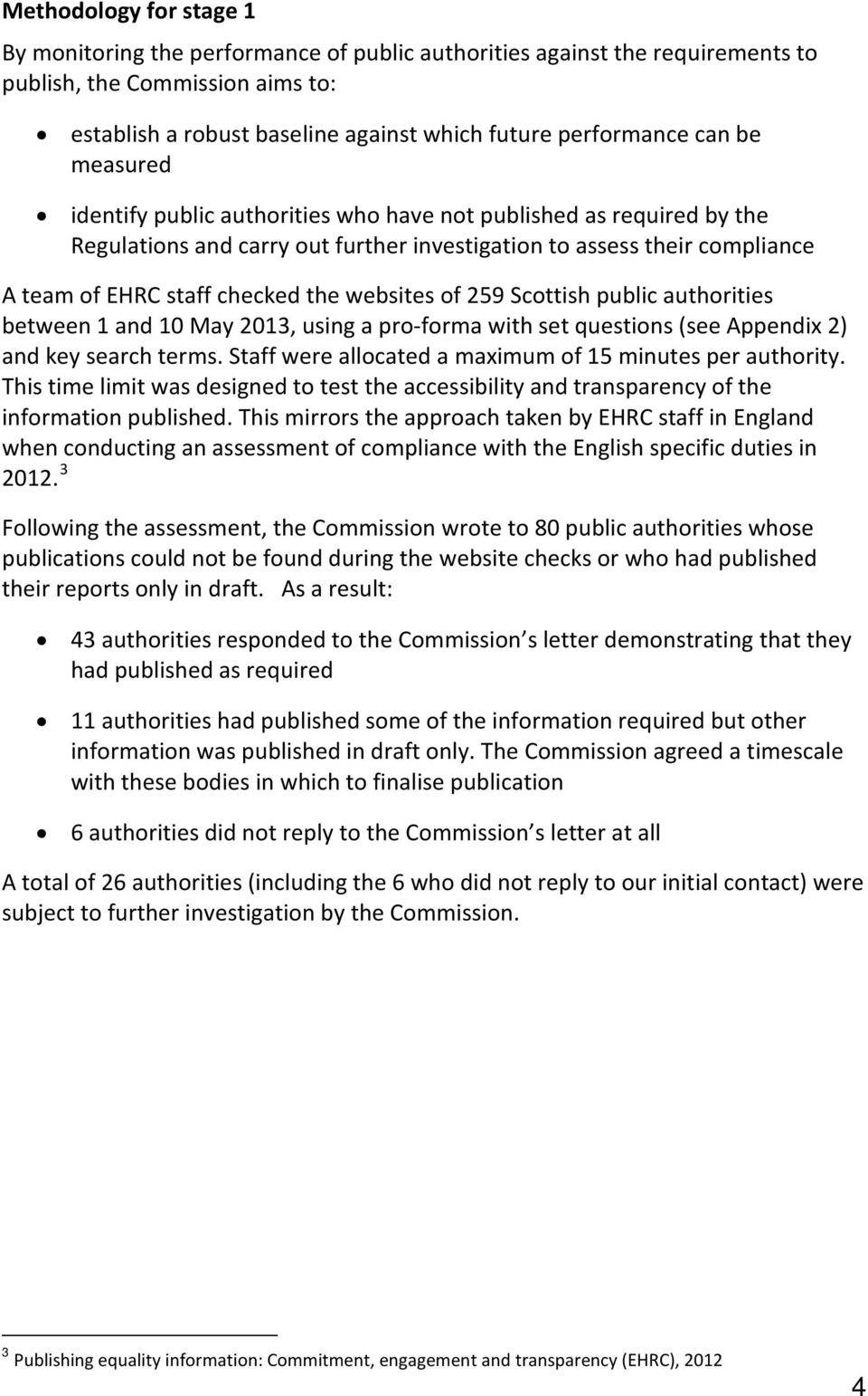 websites of 259 Scottish public authorities between 1 and 10 May 2013, using a pro-forma with set questions (see Appendix 2) and key search terms.