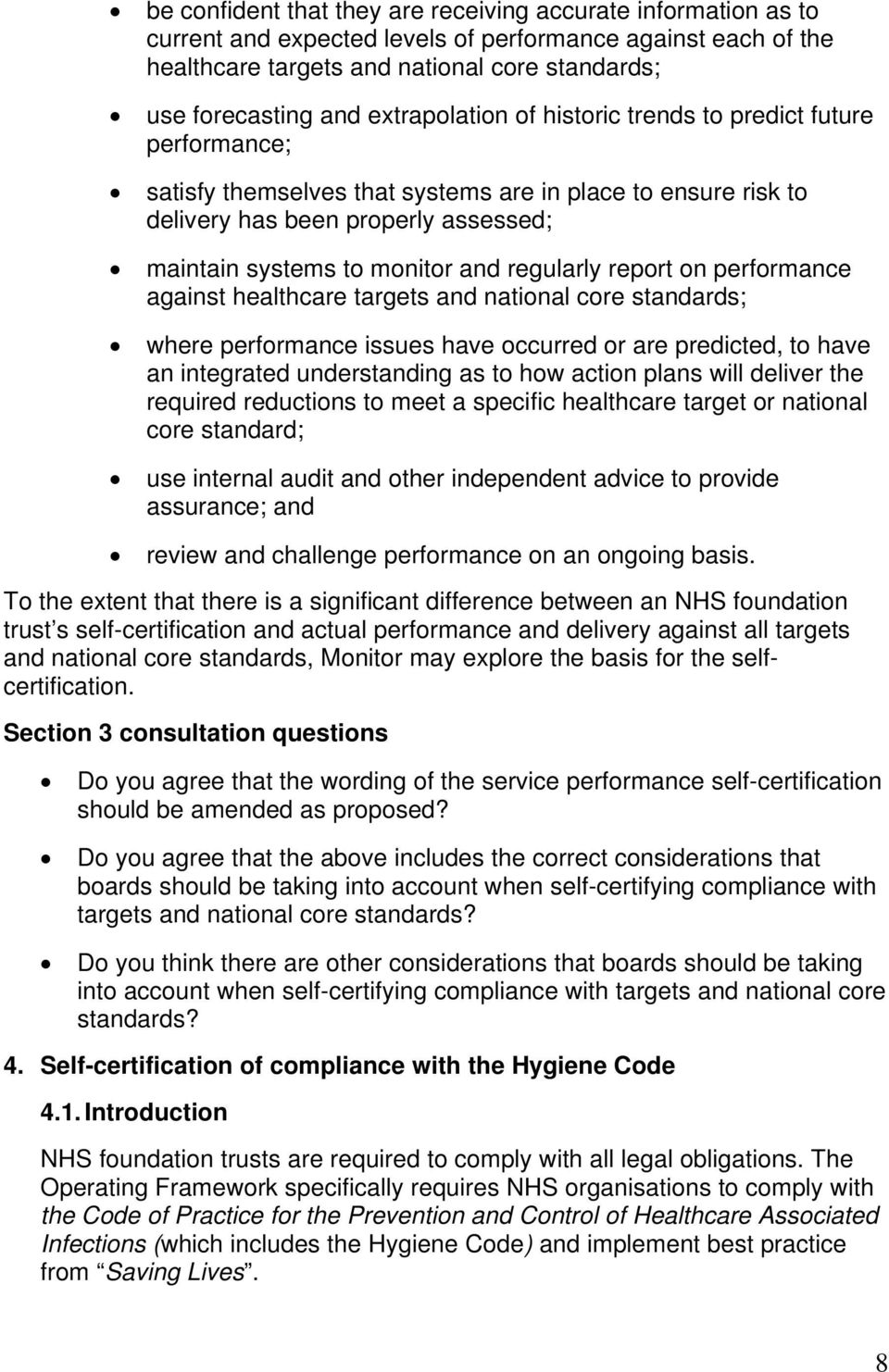 regularly report on performance against healthcare targets and national core standards; where performance issues have occurred or are predicted, to have an integrated understanding as to how action