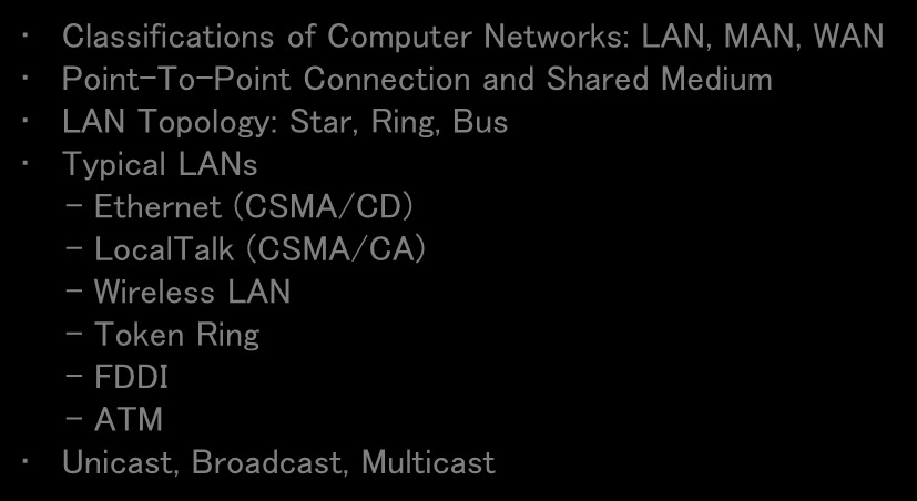 Lecture 4 Local Area Networks (LAN) - Sharing Transmission Media by Computers - Classifications of Computer Networks: LAN, MAN, WAN Point-To-Point Connection and