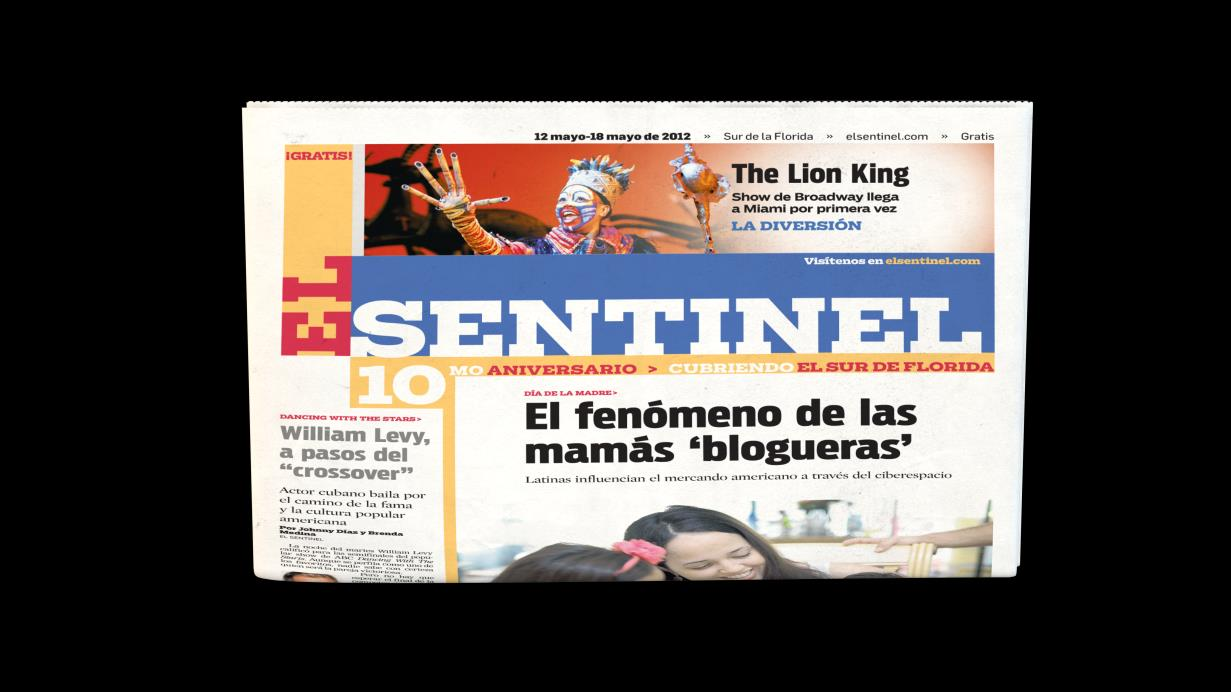 OUR HISPANIC PRODUCTS WORK TOGETHER FOR YOUR BUSINESS El Sentinel: 135,000 Distribution Every Saturday El Sentinel.