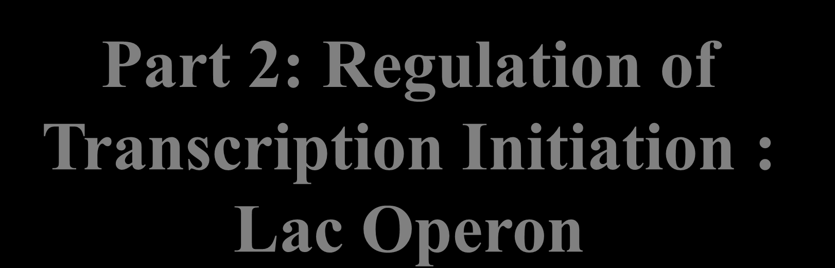 Part 2: Regulation of