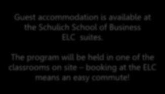 Accommodations Schulich School of Business Executive Learning Centre (ELC) Guest accommodation is available at the Schulich School of Business ELC suites.