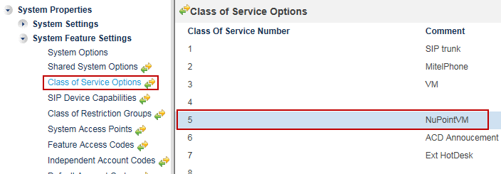 Class of Service Options Navigation: System Properties > System Feature Settings > Class of Service Options The next step is to setup a Class of Services for NuPoint's inbound ports such as voicemail