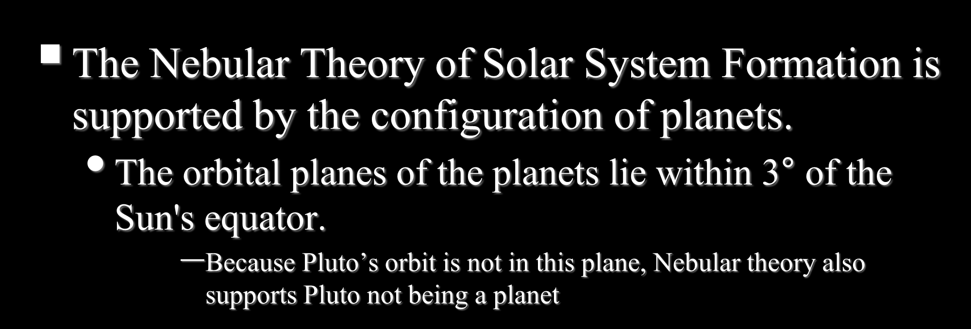The orbital planes of the planets lie within 3 of the Sun's equator.