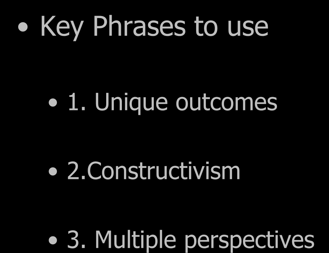 Key Phrases to use Narrative Therapy 1.