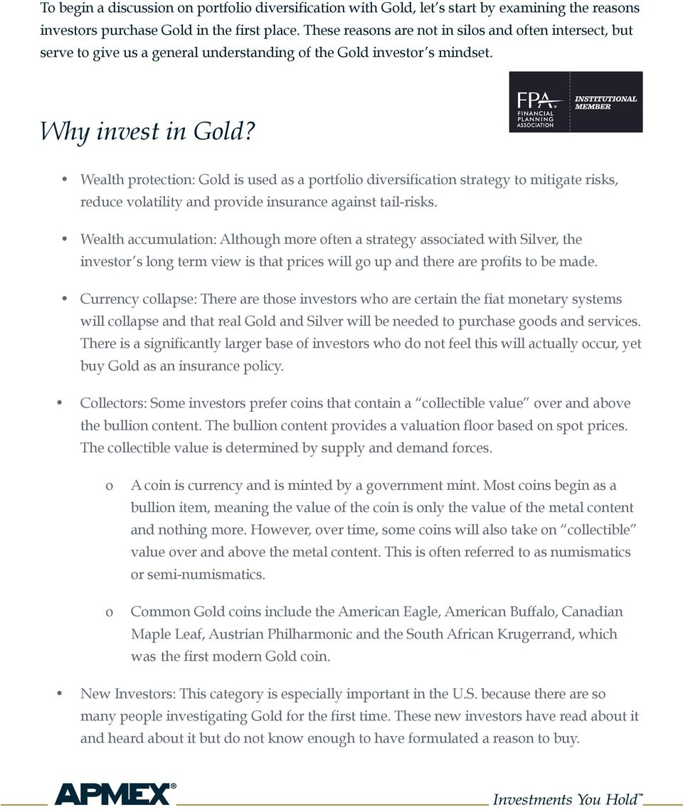 Wealth protection: Gold is used as a portfolio diversification strategy to mitigate risks, reduce volatility and provide insurance against tail-risks.