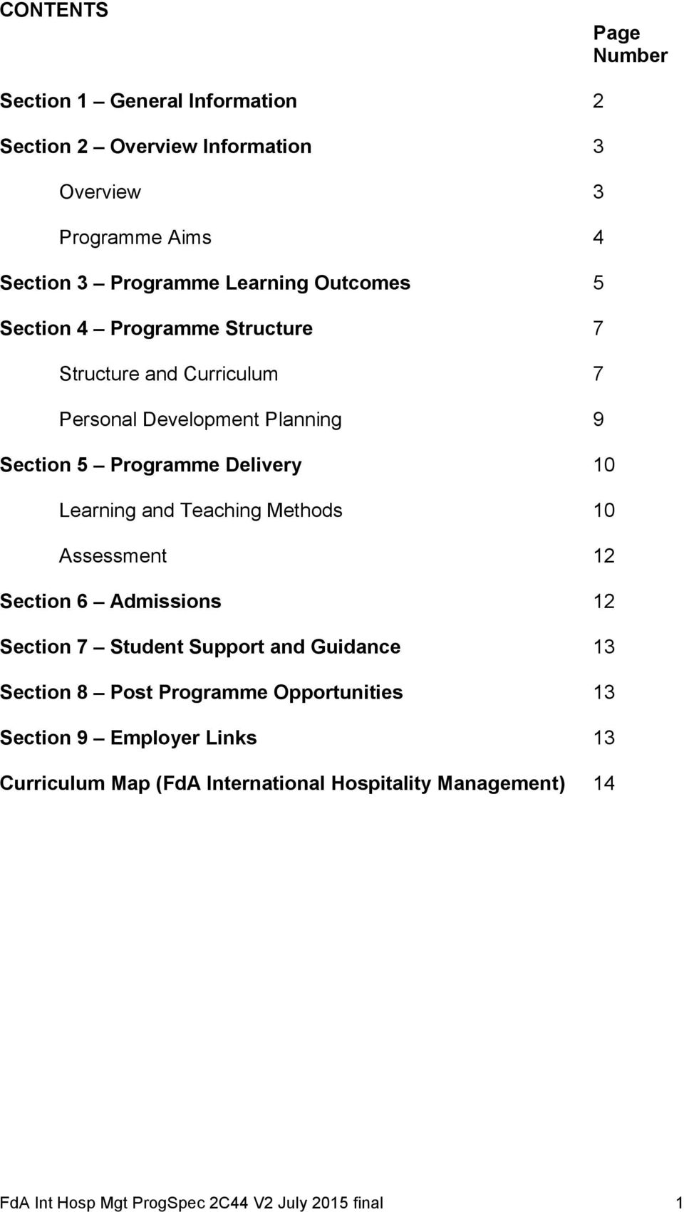 Delivery 10 Learning and Teaching Methods 10 Assessment 12 Section 6 Admissions 12 Section 7 Student Support and Guidance 13 Section 8