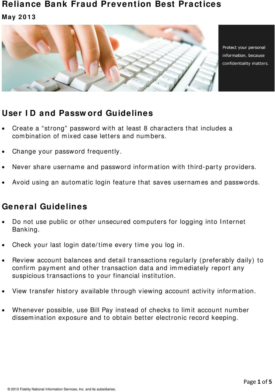 General Guidelines Do not use public or other unsecured computers for logging into Internet Banking. Check your last login date/time every time you log in.
