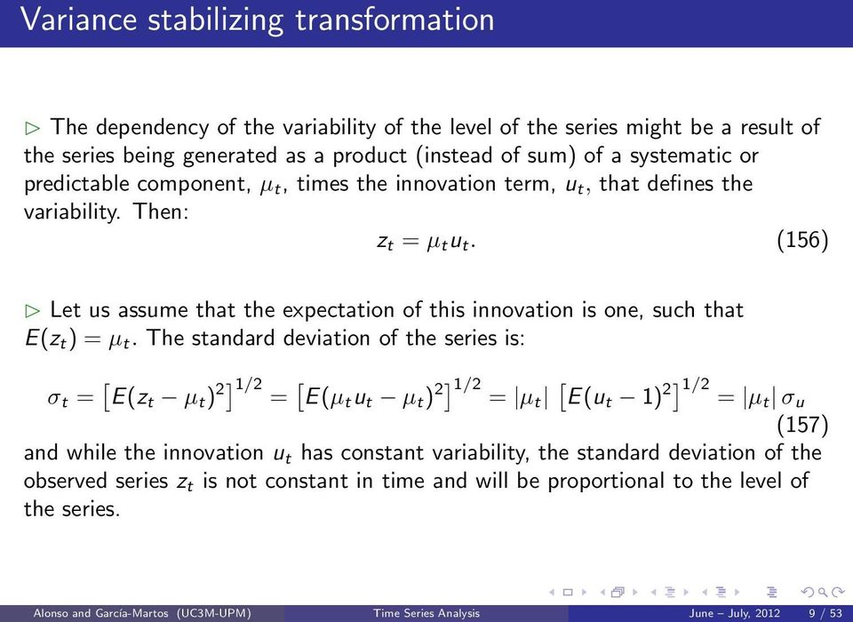 (156) Let us assume that the expectation of this innovation is one, such that E(z t ) = µ t.