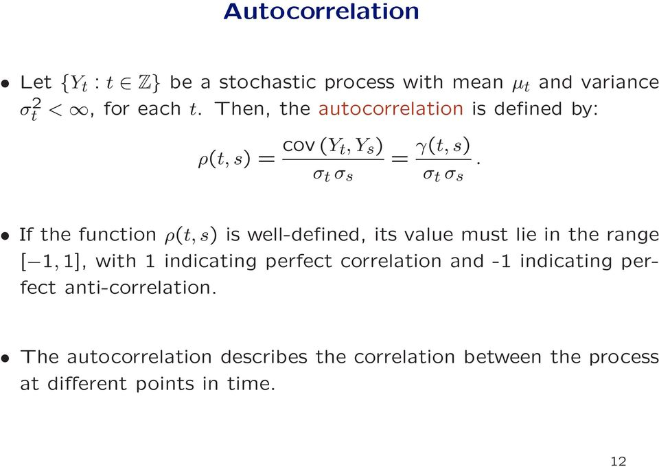 If the function ρ(t, s) is well-defined, its value must lie in the range [ 1,1], with 1 indicating perfect