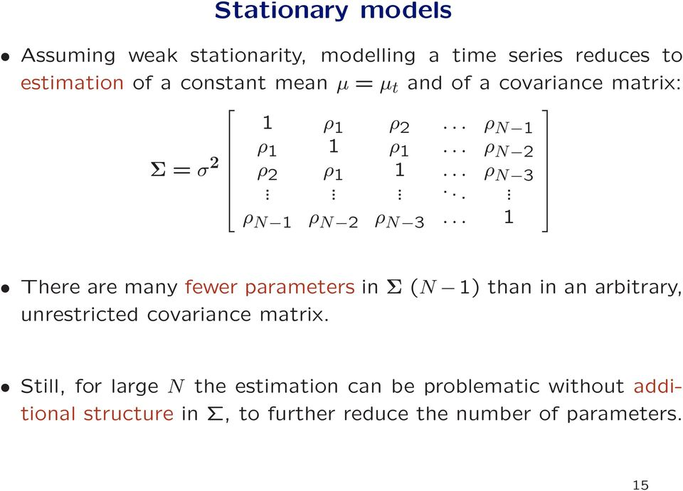 .. 1 There are many fewer parameters in Σ (N 1) than in an arbitrary, unrestricted covariance matrix.