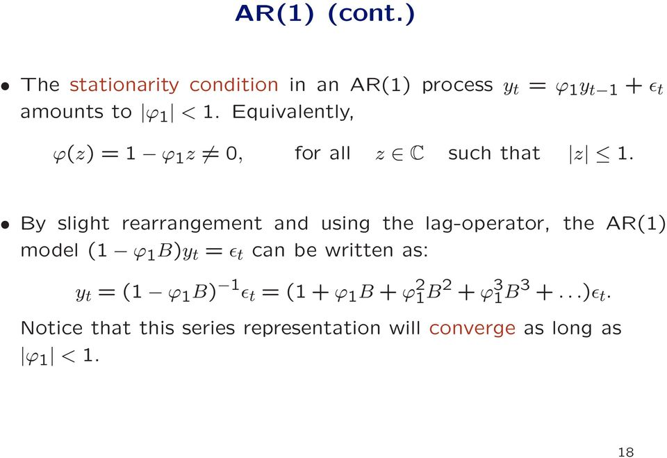 By slight rearrangement and using the lag-operator, the AR(1) model (1 ϕ 1 B)y t = ǫ t can be written