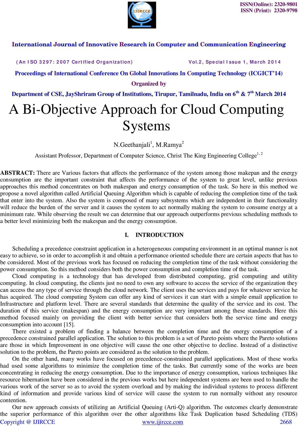 makepan and the energy consumption are the important constraint that affects the performance of the system to great level, unlike previous approaches this method concentrates on both makespan and