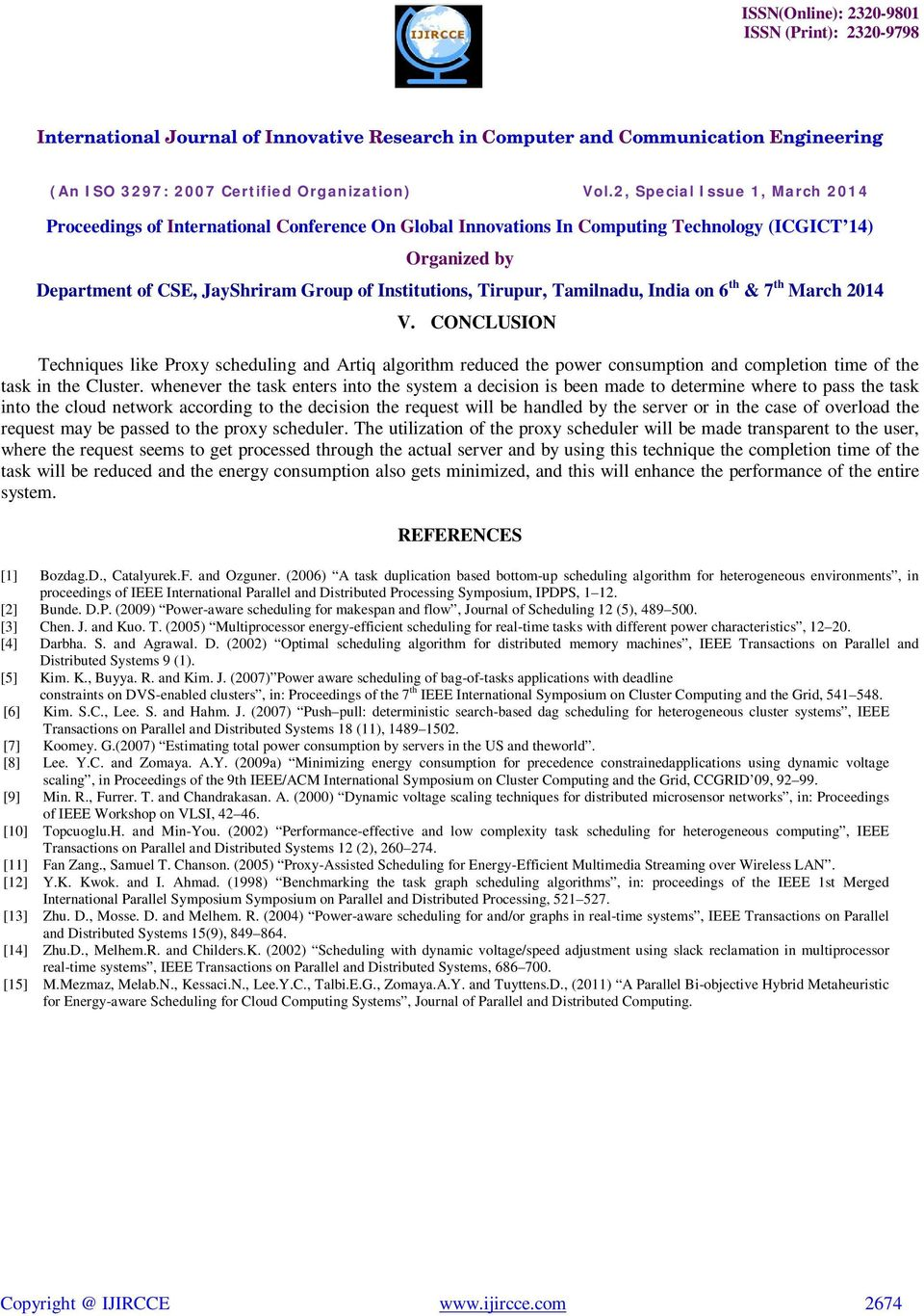 the case of overload the request may be passed to the proxy scheduler.