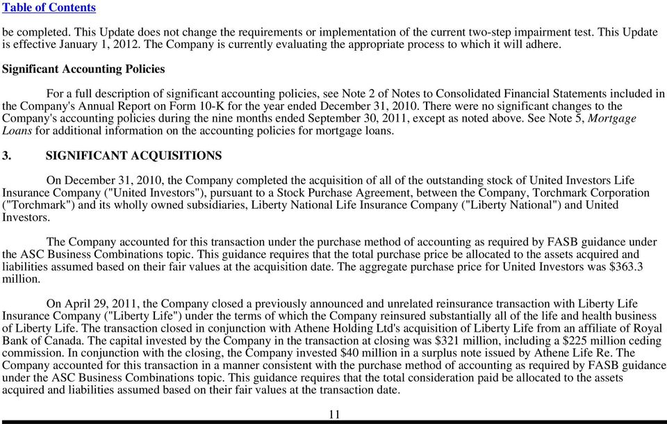 Significant Accounting Policies For a full description of significant accounting policies, see Note 2 of Notes to Consolidated Financial Statements included in the Company's Annual Report on Form