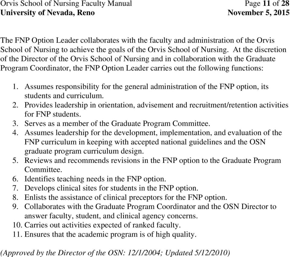 Assumes responsibility for the general administration of the FNP option, its students and curriculum. 2.