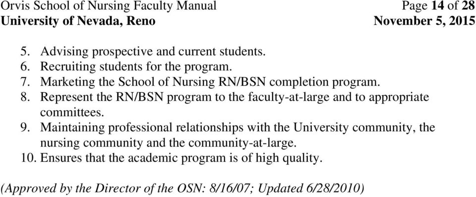 Represent the RN/BSN program to the faculty-at-large and to appropriate committees. 9.