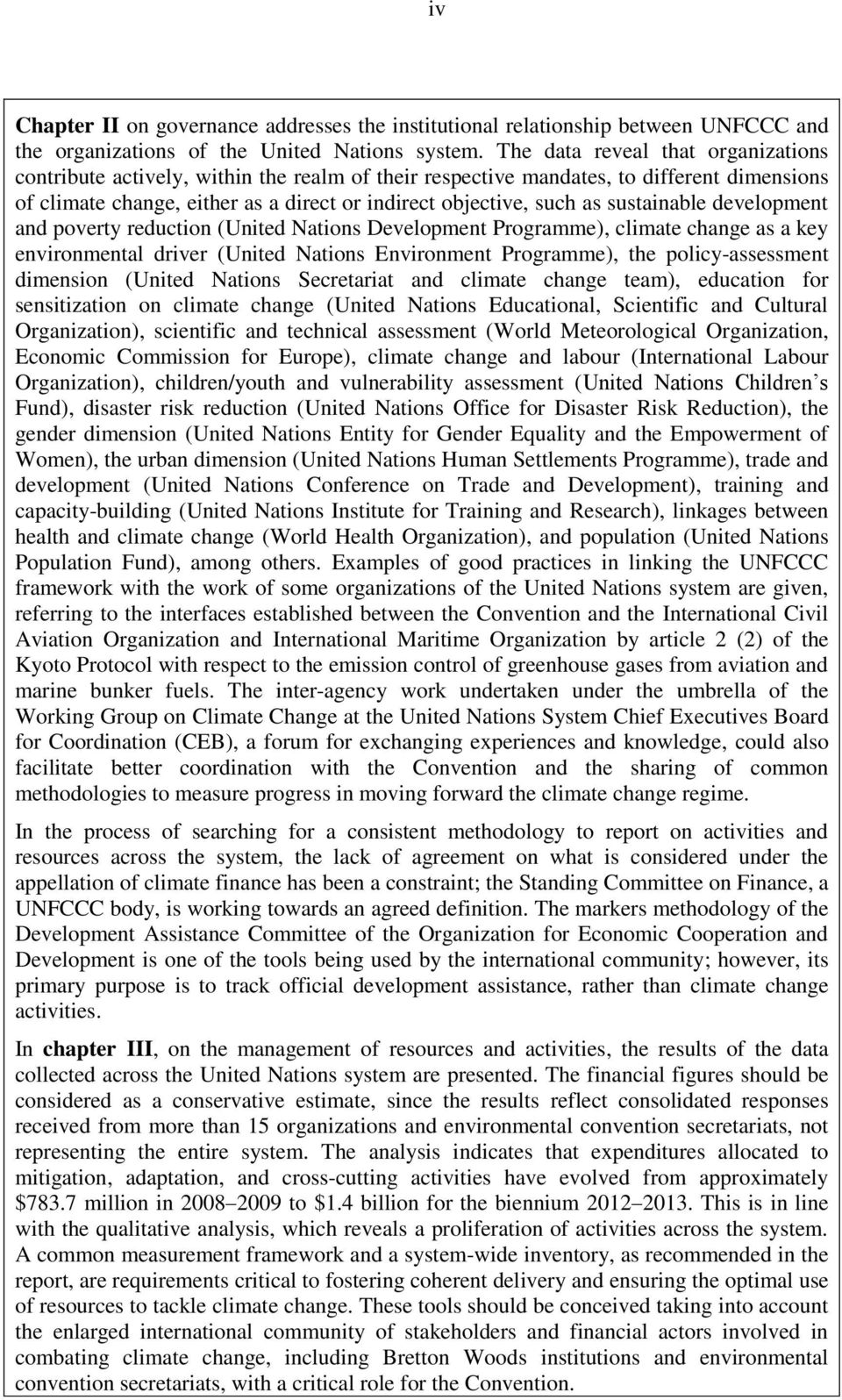 sustainable development and poverty reduction (United Nations Development Programme), climate change as a key environmental driver (United Nations Environment Programme), the policy-assessment