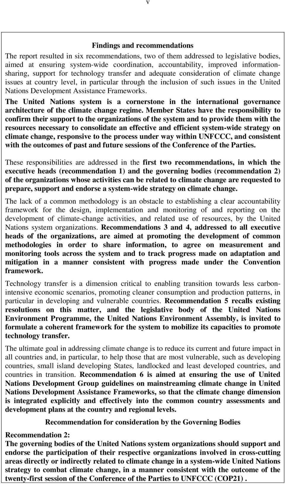 Development Assistance Frameworks. The United Nations system is a cornerstone in the international governance architecture of the climate change regime.