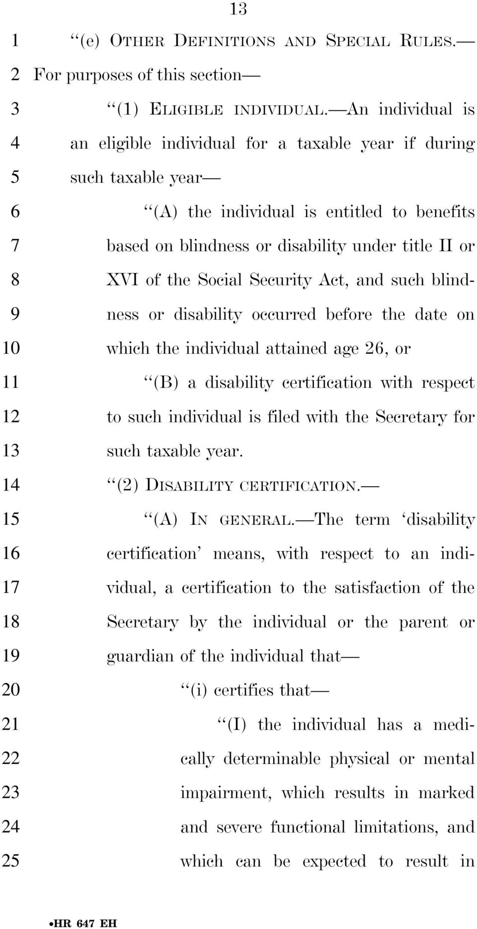 Security Act, and such blindness or disability occurred before the date on which the individual attained age, or (B) a disability certification with respect to such individual is filed with the