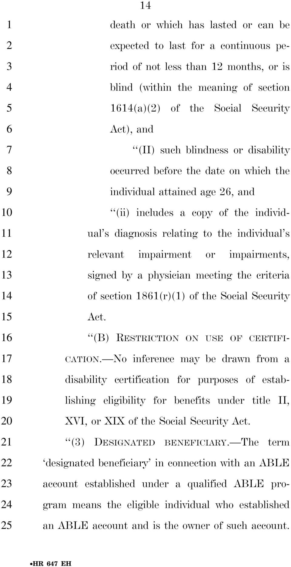 impairment or impairments, signed by a physician meeting the criteria of section 11(r)(1) of the Social Security Act. (B) RESTRICTION ON USE OF CERTIFI- CATION.