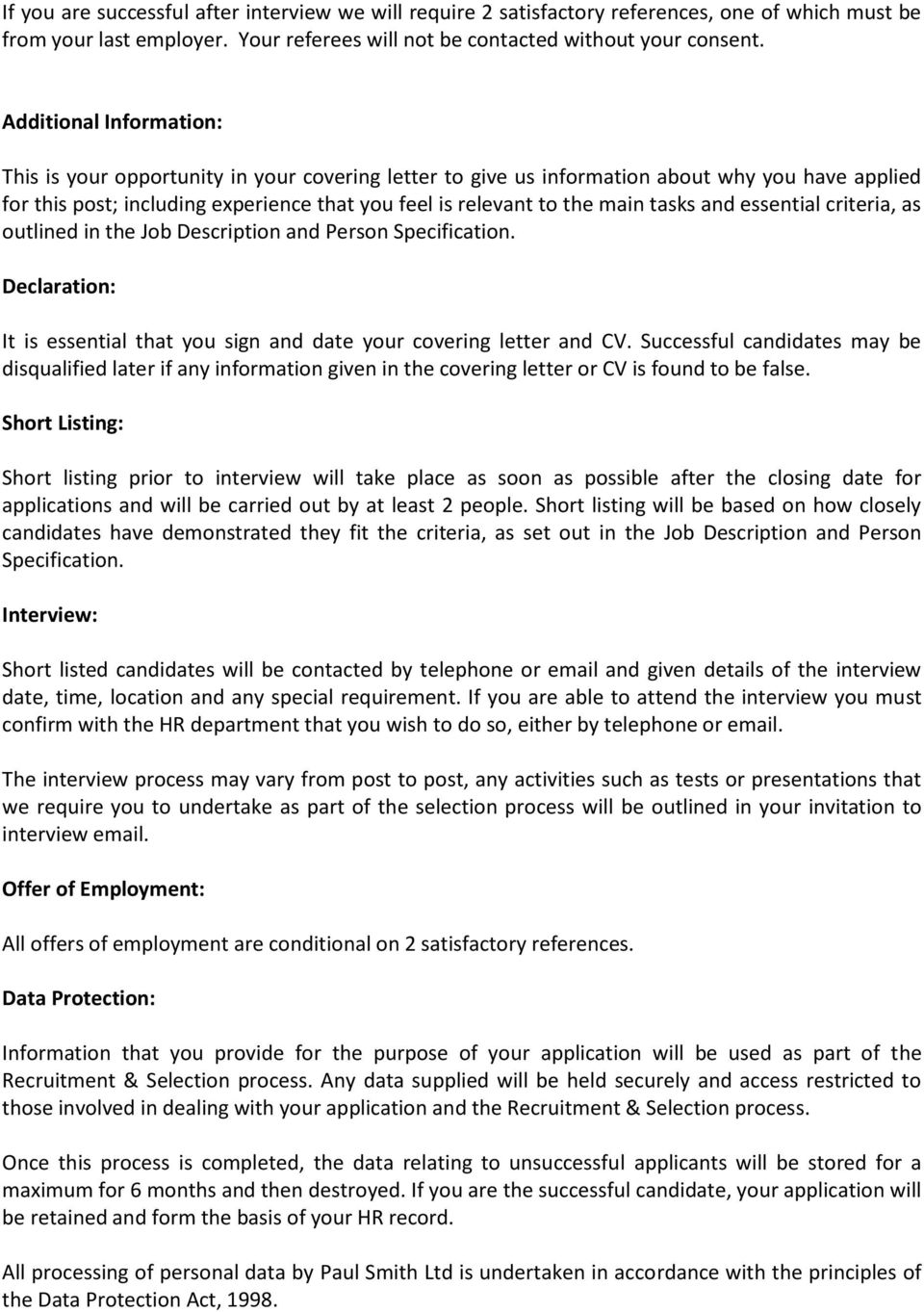 tasks and essential criteria, as outlined in the Job Description and Person Specification. Declaration: It is essential that you sign and date your covering letter and CV.