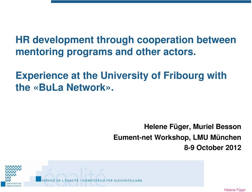 Experience at the University of Fribourg with the