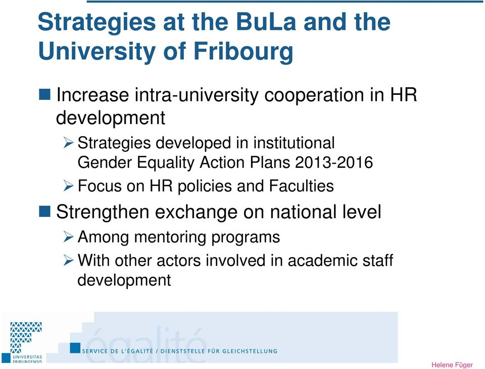 Action Plans 2013-2016 Focus on HR policies and Faculties Strengthen exchange on