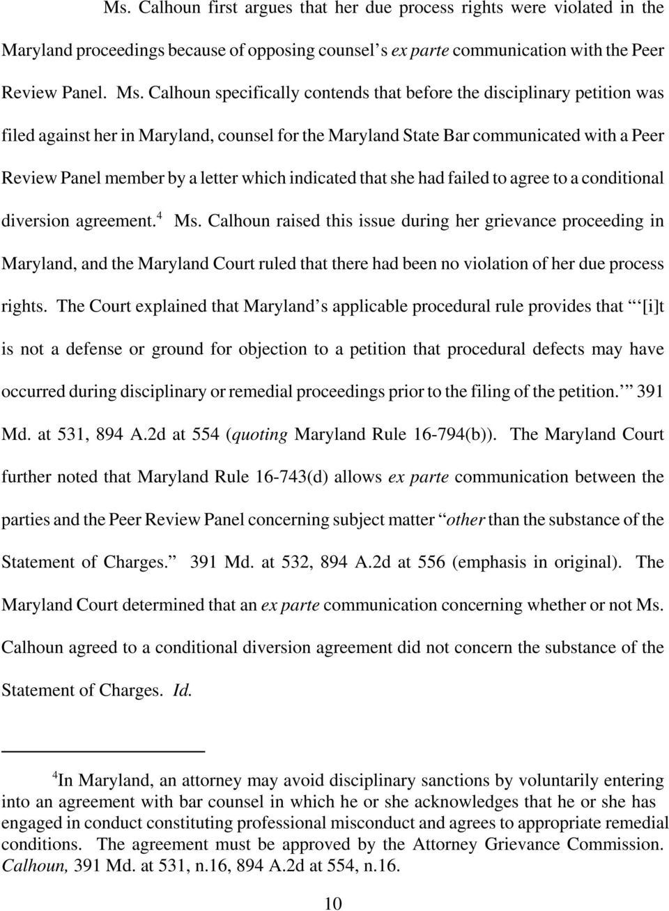 which indicated that she had failed to agree to a conditional diversion agreement. 4 Ms.
