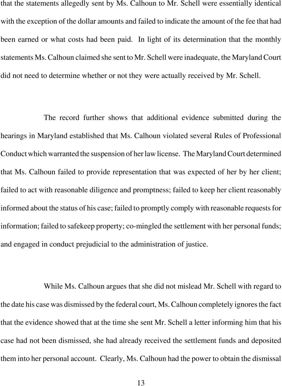 In light of its determination that the monthly statements Ms. Calhoun claimed she sent to Mr.