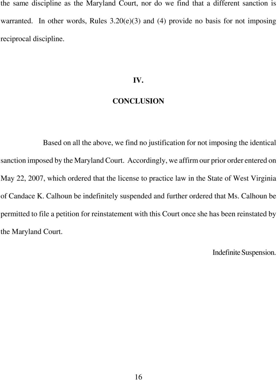 CONCLUSION Based on all the above, we find no justification for not imposing the identical sanction imposed by the Maryland Court.