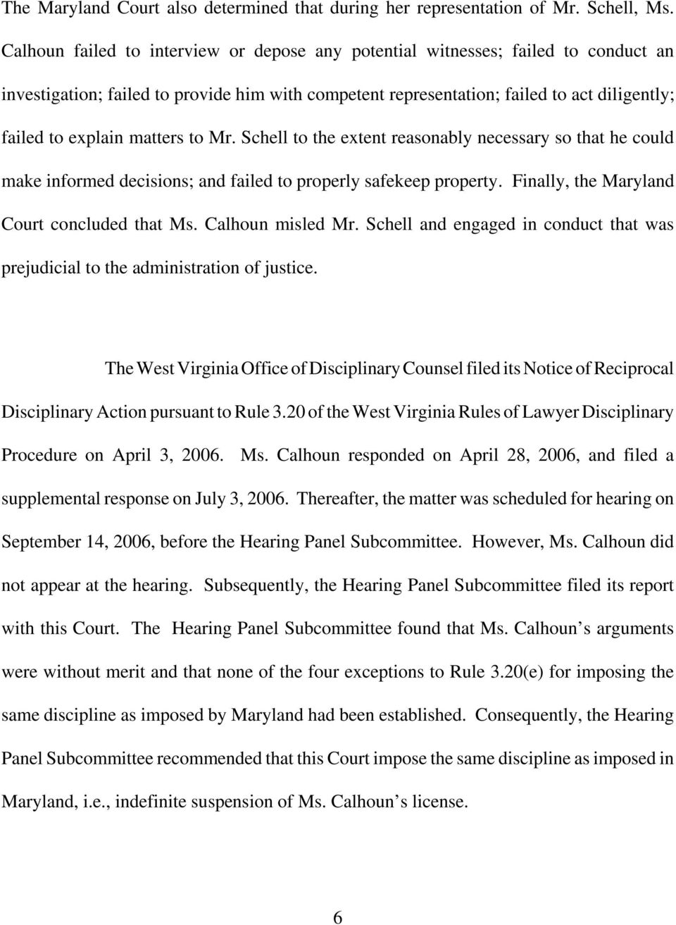 matters to Mr. Schell to the extent reasonably necessary so that he could make informed decisions; and failed to properly safekeep property. Finally, the Maryland Court concluded that Ms.