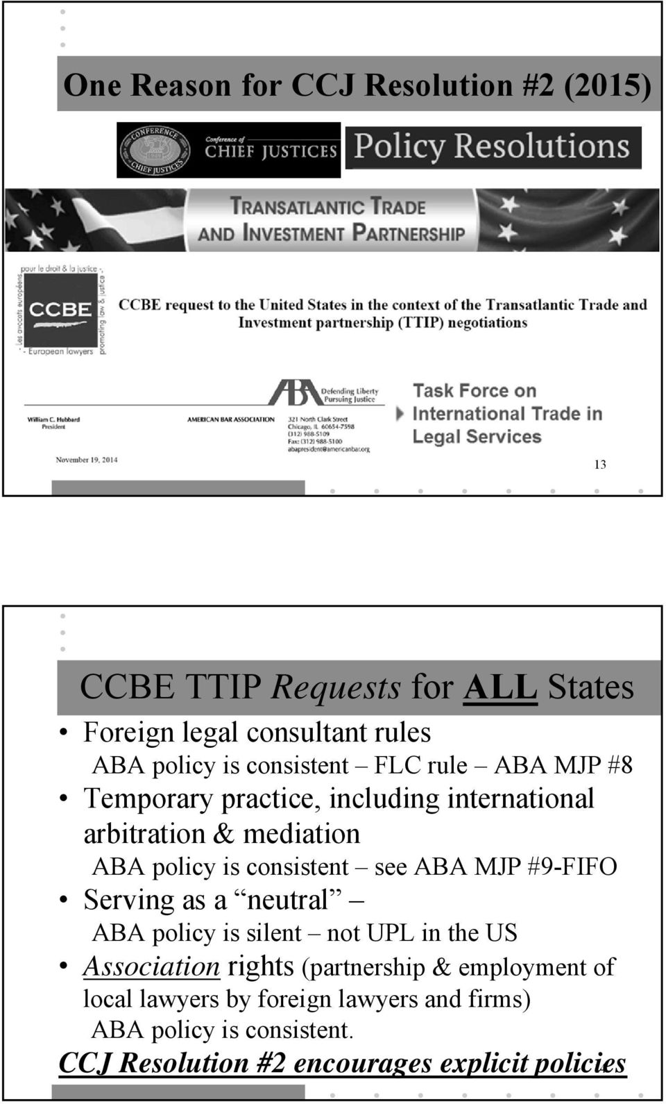 see ABA MJP #9-FIFO Serving as a neutral ABA policy is silent not UPL in the US Association rights (partnership &