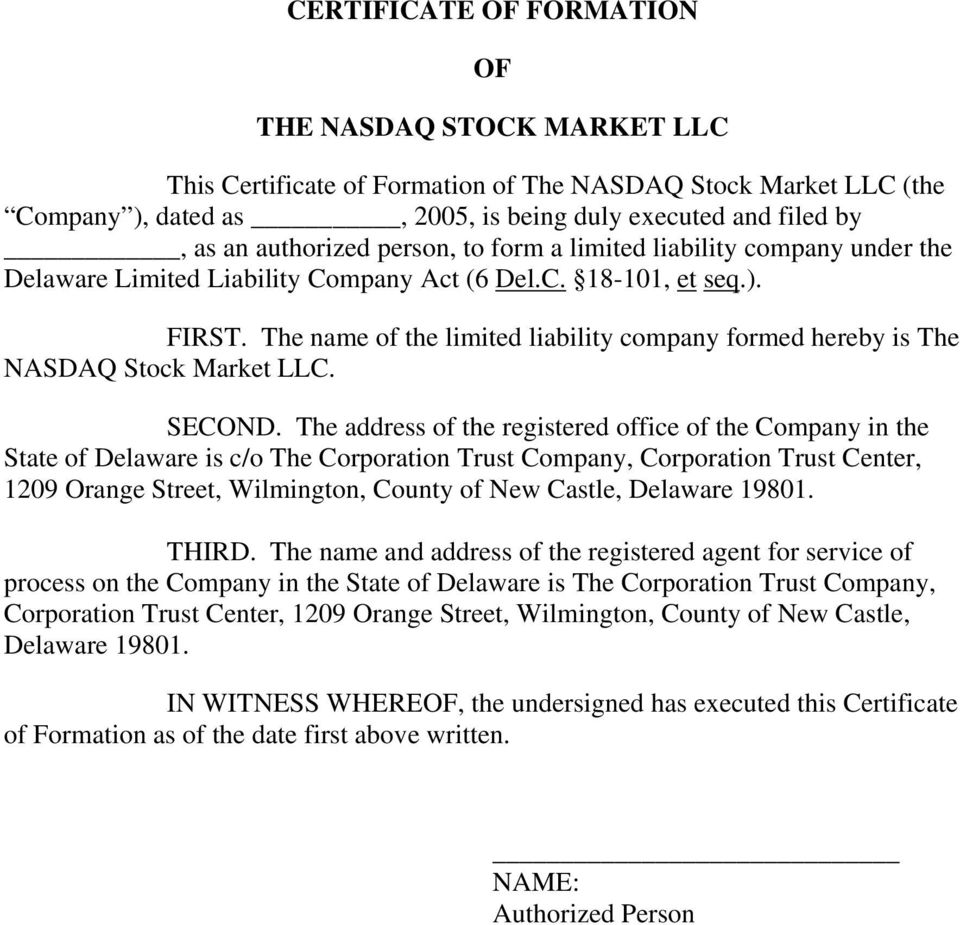 The name of the limited liability company formed hereby is The NASDAQ Stock Market LLC. SECOND.