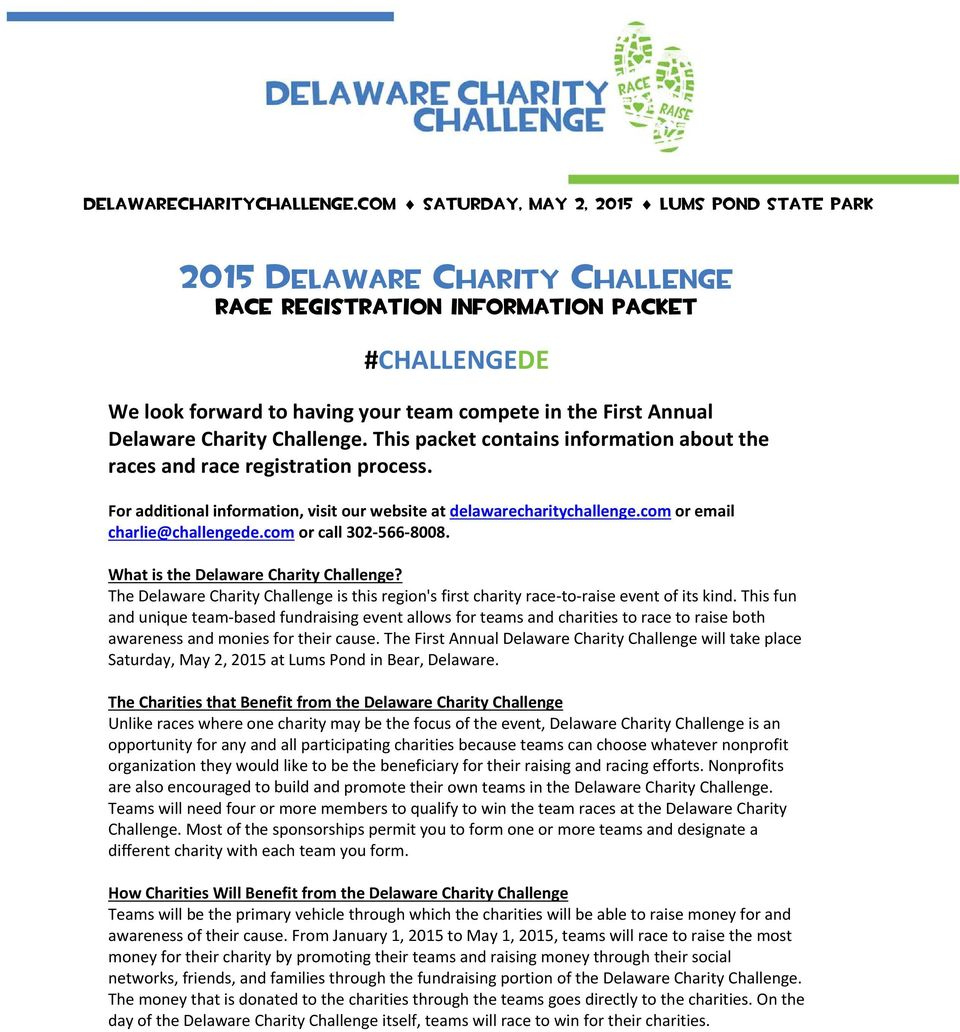 Delaware Charity Challenge. This packet contains information about the races and race registration process. For additional information, visit our website at com or email charlie@challengede.