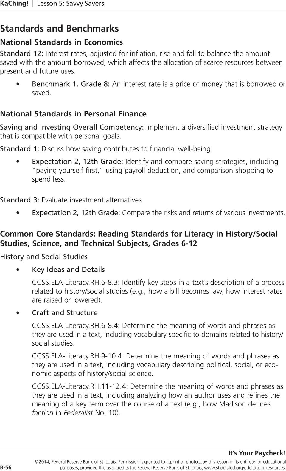 National Standards in Personal Finance Saving and Investing Overall Competency: Implement a diversified investment strategy that is compatible with personal goals.