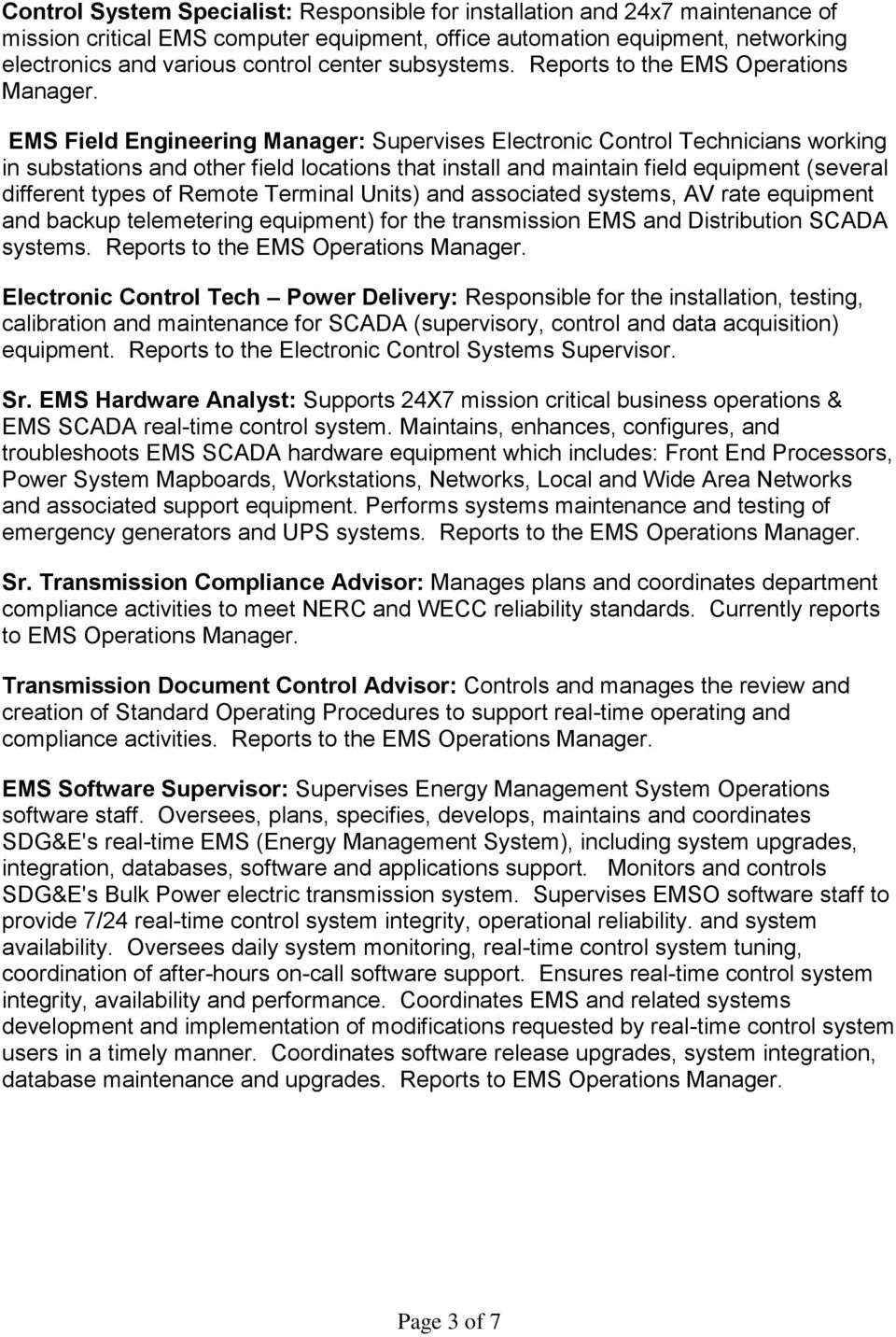 EMS Field Engineering Manager: Supervises Electronic Control Technicians working in substations and other field locations that install and maintain field equipment (several different types of Remote