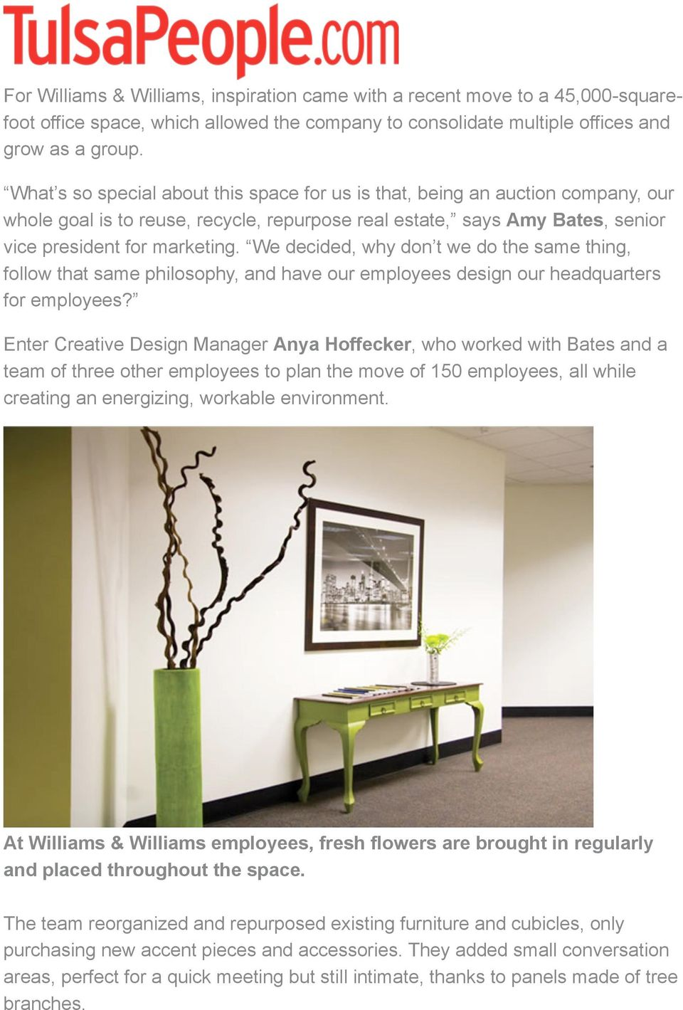 We decided, why don t we do the same thing, follow that same philosophy, and have our employees design our headquarters for employees?