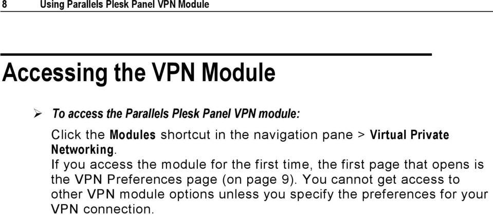 If you access the module for the first time, the first page that opens is the VPN Preferences page (on