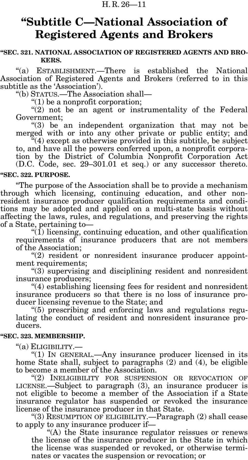 The Association shall (1) be a nonprofit corporation; (2) not be an agent or instrumentality of the Federal Government; (3) be an independent organization that may not be merged with or into any