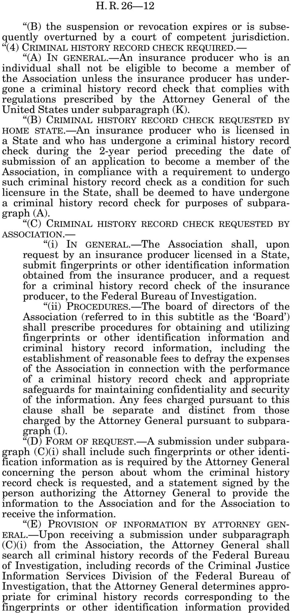 regulations prescribed by the Attorney General of the United States under subparagraph (K). (B) CRIMINAL HISTORY RECORD CHECK REQUESTED BY HOME STATE.