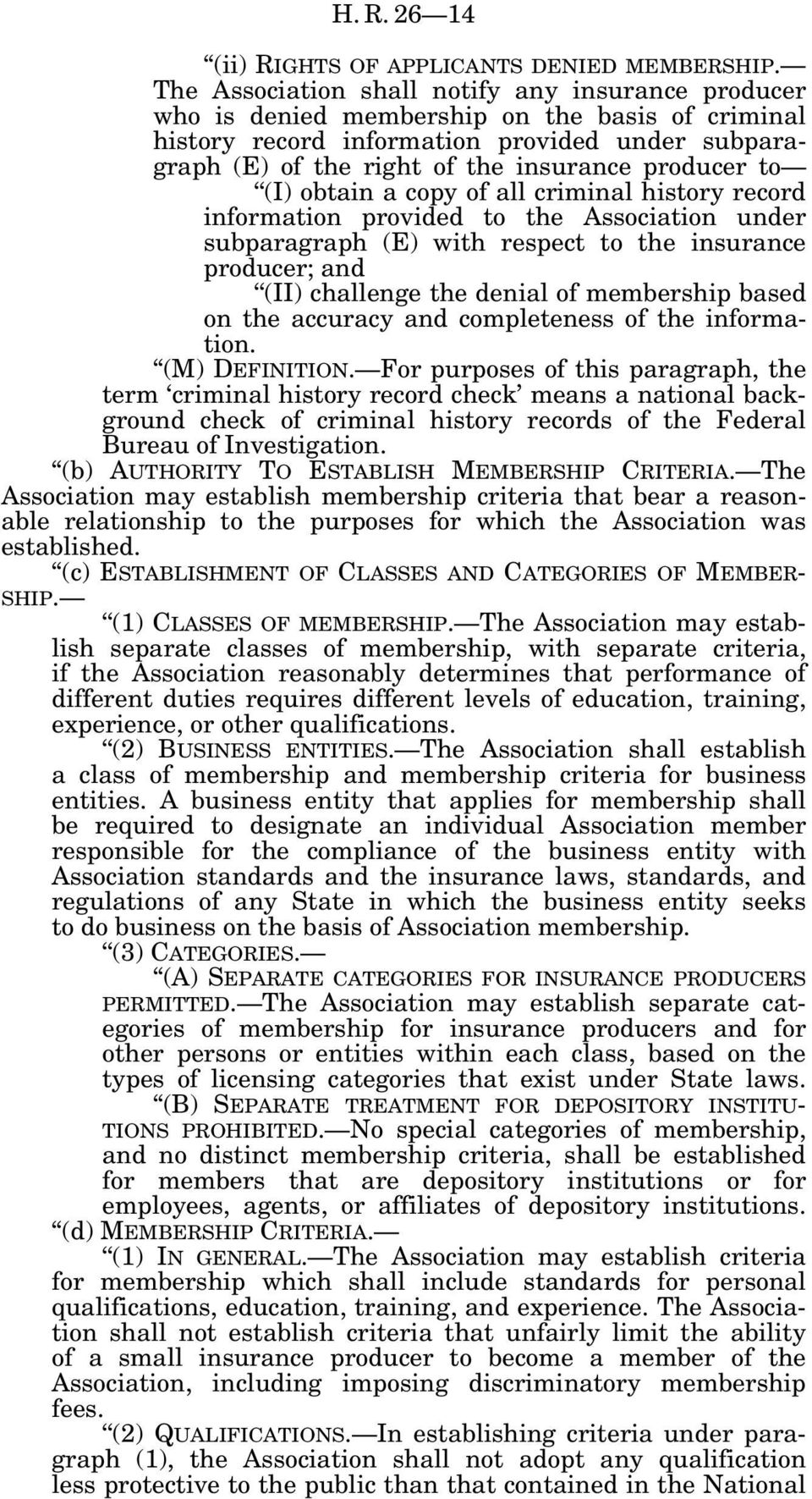 to (I) obtain a copy of all criminal history record information provided to the Association under subparagraph (E) with respect to the insurance producer; and (II) challenge the denial of membership