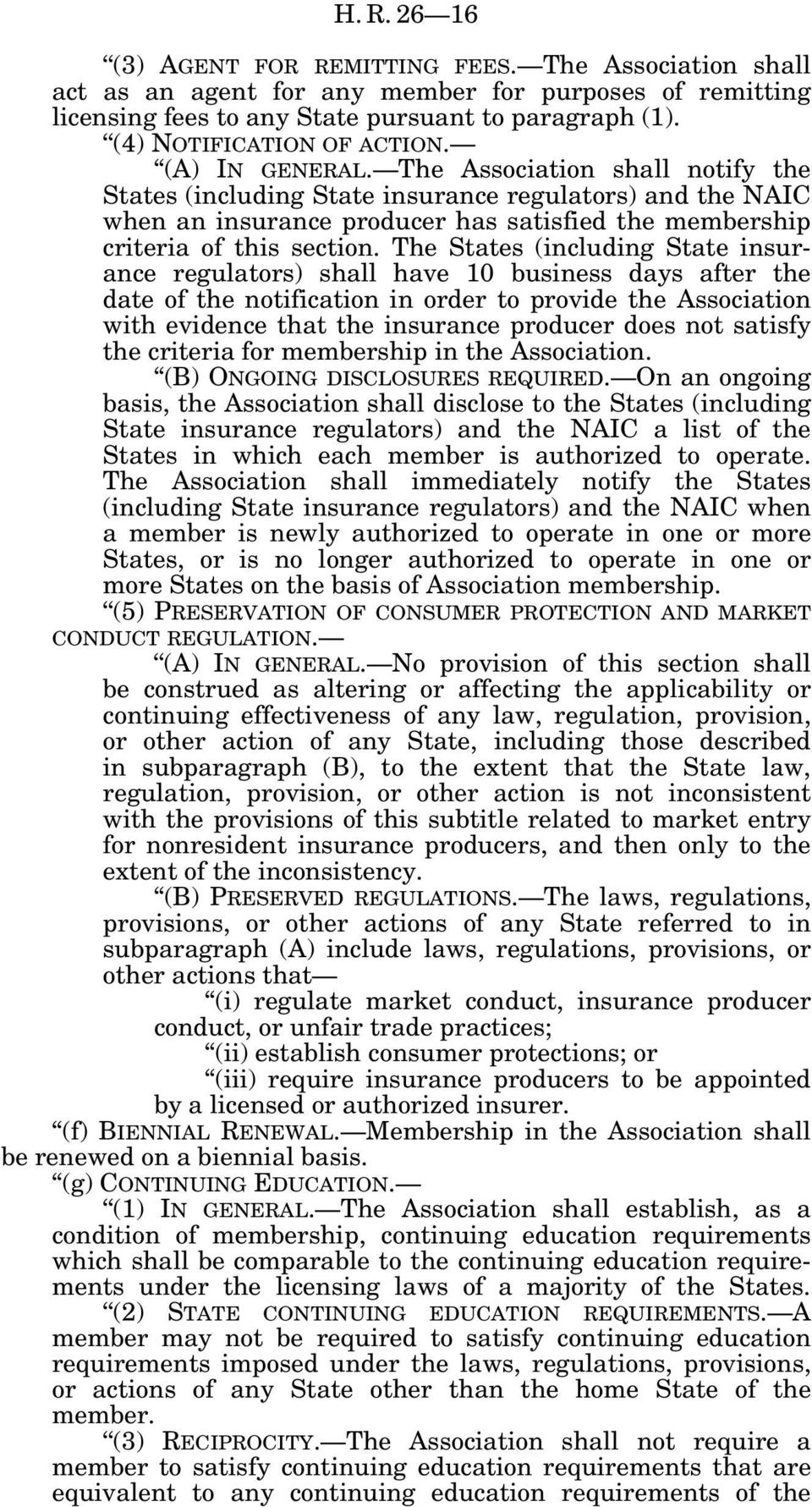 The Association shall notify the States (including State insurance regulators) and the NAIC when an insurance producer has satisfied the membership criteria of this section.