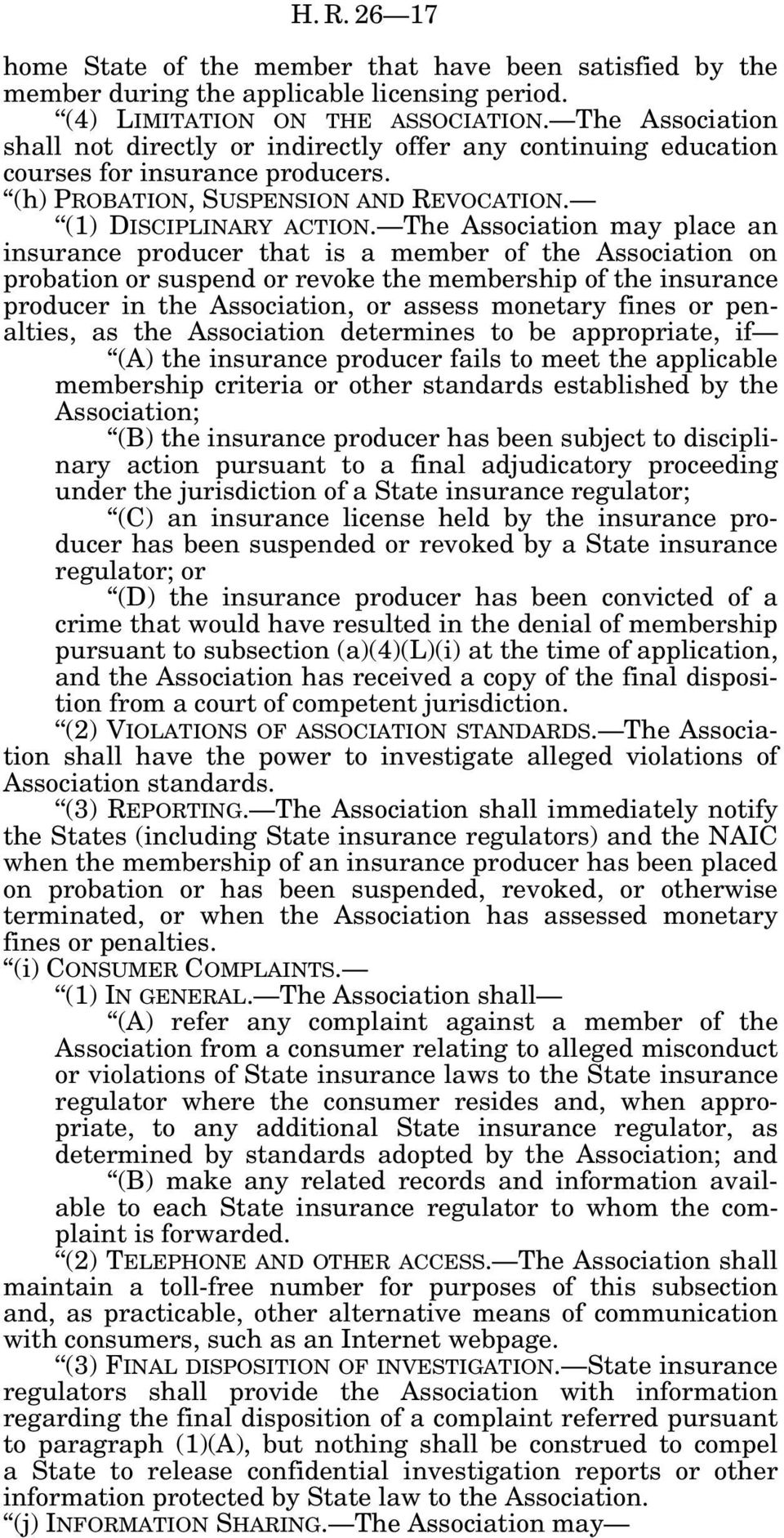 The Association may place an insurance producer that is a member of the Association on probation or suspend or revoke the membership of the insurance producer in the Association, or assess monetary