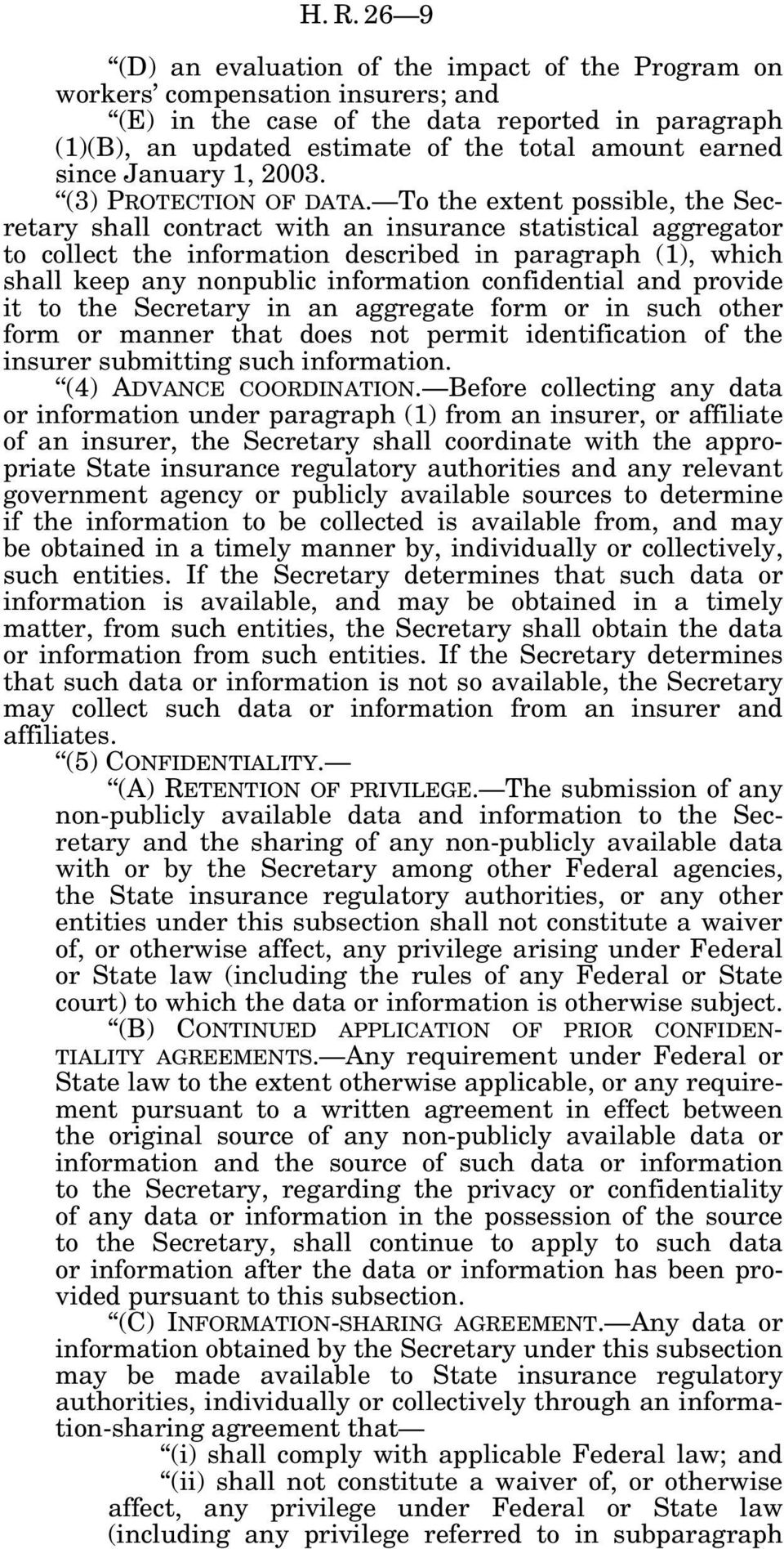 To the extent possible, the Secretary shall contract with an insurance statistical aggregator to collect the information described in paragraph (1), which shall keep any nonpublic information
