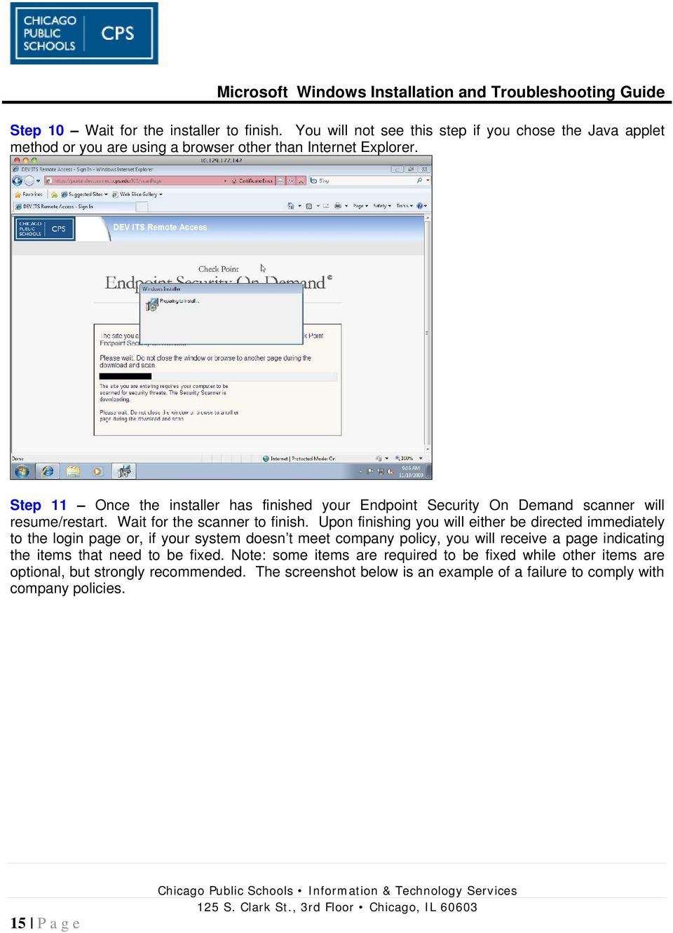 Upon finishing you will either be directed immediately to the login page or, if your system doesn t meet company policy, you will receive a page indicating the items